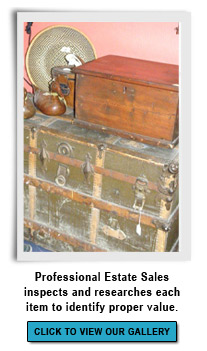 Professional Estate Sales inspects and researches each item to identify proper value.